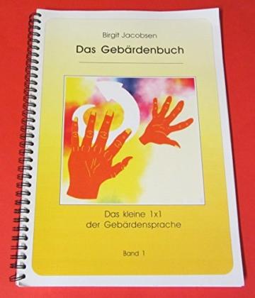 Das Gebärdenbuch: Das kleine 1 x 1 der Gebärdensprache - 1