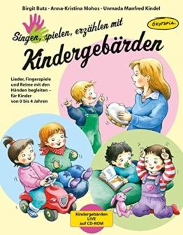 Singen, spielen, erzählen mit Kindergebärden (Buch inkl. CD-ROM): Lieder, Fingerspiele und Reime mit den Händen begleiten - für Kinder von 0-4 Jahren - 1