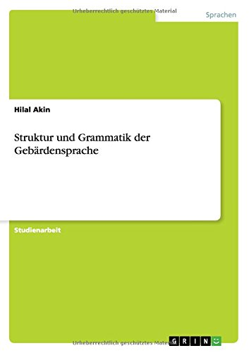 Struktur und Grammatik der Gebärdensprache - 1