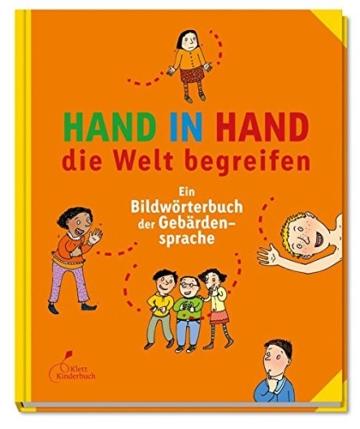 Hand in Hand die Welt begreifen: Ein Bildwörterbuch der Gebärdensprache -